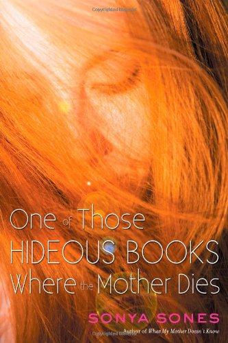 One of Those Hideous Books Where the Mother Dies: Sones, Sonya