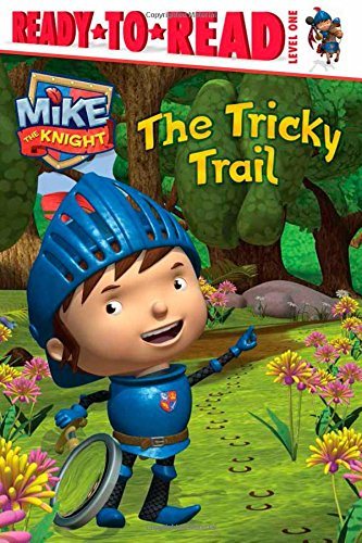 9781442495456: The Tricky Trail (Mike the Knight)