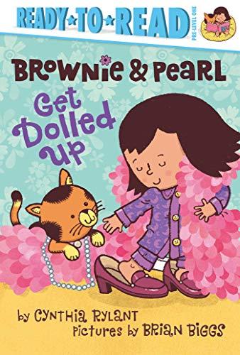 Brownie & Pearl Get Dolled Up: Rylant, Cynthia