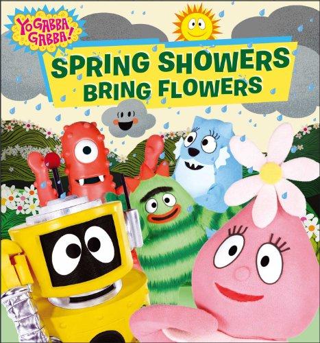Spring Showers Bring Flowers (Yo Gabba Gabba!): Evans, Cordelia