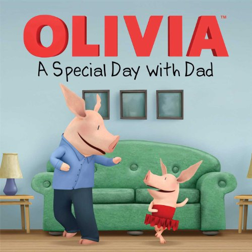9781442497511: A Special Day with Dad (Olivia TV Tie-in)