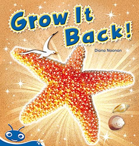 Bug Club Level 9 - Blue: Grow It Back (Reading Level 9/F&P Level F) (Paperback): Diana ...