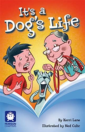 Pearson Chapters Year 4: It's a Dog's: Kerri Lane