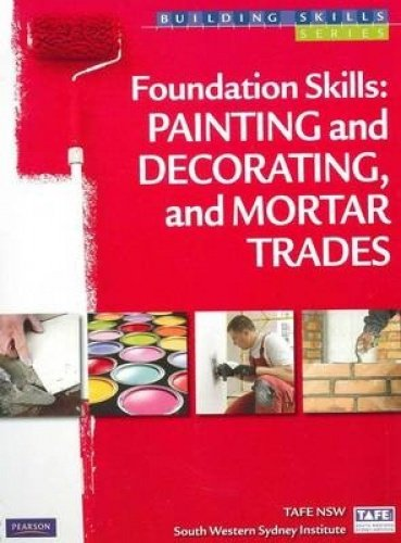 Foundation Skills: Painting and Decorating, and Mortar Trades (Spiral): TAFE NSW