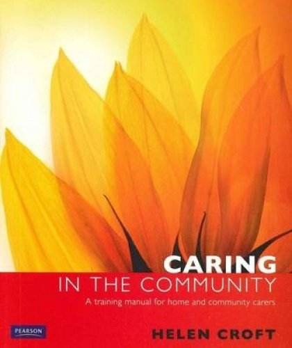 Caring in the Community: A training manual for home and community workers (Paperback): Helen Croft