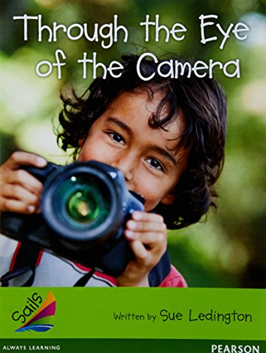 Sails Additional Fluency - Emerald: Through the Eye of the Camera (Reading Level 25-26/F&P...