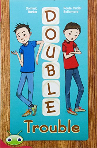 Bug Club Level 27 - Ruby: Double Trouble (Reading Level 27/F&P Level R) (Paperback): ...