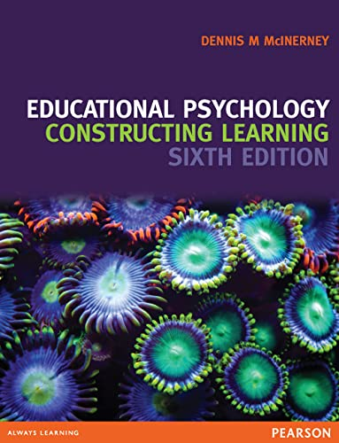Educational Psychology - Constructing Learning (Paperback): Dennis Michael McInerney