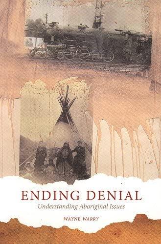 9781442600058: Ending Denial: Understanding Aboriginal Issues