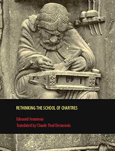 9781442600072: Rethinking the School of Chartres (Rethinking the Middle Ages)