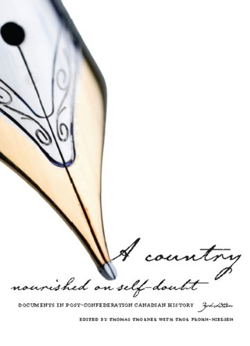 9781442600195: A Country Nourished on Self-Doubt: Documents in Post-Confederation Canadian History, Third Edition