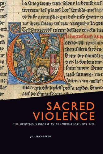 9781442600584: Sacred Violence: The European Crusades to the Middle East, 1095-1396