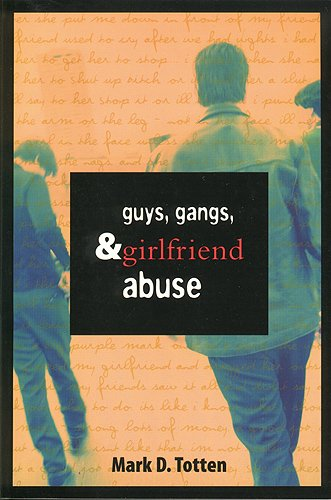 Guys, Gangs, and Girlfriend Abuse: A History of Women's Sport in Canada: Totten, Mark