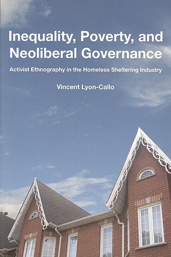 Inequality, Poverty, and Neoliberal Governance: Activist Ethnography: Vincent Lyon-Callo