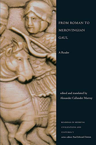 9781442600959: From Roman to Merovingian Gaul: A Reader (Readings in Medieval Civilizations and Cultures)