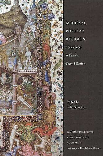 Medieval Popular Religion, 1000-1500: A Reader, Second: Shinners, John R.