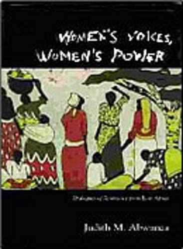 9781442601147: Women's Voices, Women's Power: Dialogues of Resistance from East Africa (Teaching Culture: UTP Ethnographies for the Classroom)