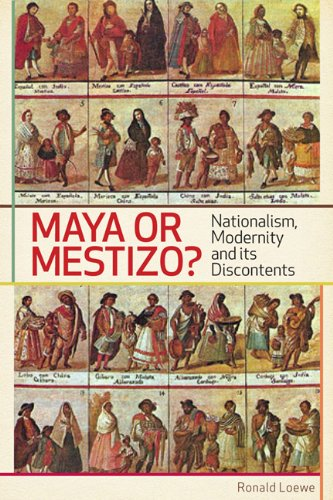 Maya or Mestizo?: Nationalism, Modernity, and its Discontents (Teaching Culture: UTP Ethnographies ...