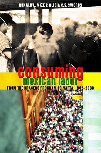 9781442601581: Consuming Mexican Labor: From the Bracero Program to NAFTA