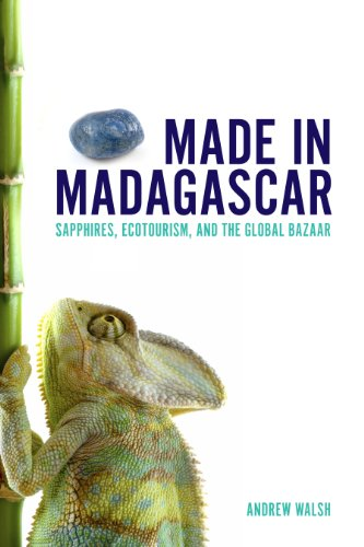 9781442603745: Made in Madagascar: Sapphires, Ecotourism, and the Global Bazaar (Teaching Culture: UTP Ethnographies for the Classroom)