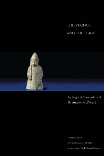 The Vikings and Their Age (Companions in Medieval Studies): Angus A. Somerville; R. Andrew McDonald