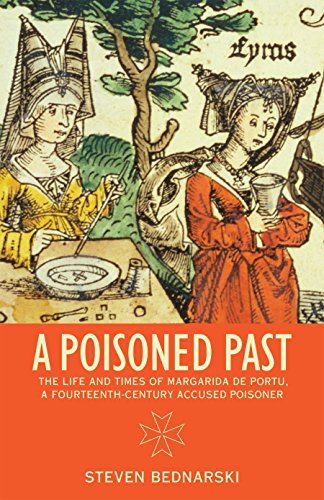 9781442607712: A Poisoned Past: The Life and Times of Margarida de Portu, a Fourteenth-Century Accused Poisoner