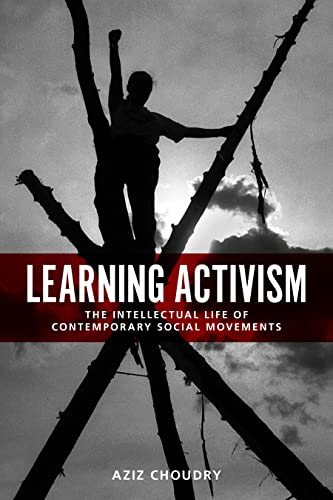 9781442607903: Learning Activism: The Intellectual Life of Contemporary Social Movements