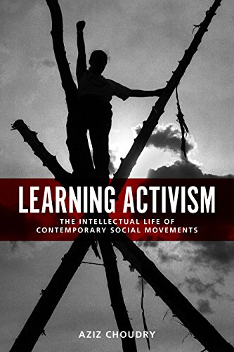9781442607910: Learning Activism: The Intellectual Life of Contemporary Social Movements