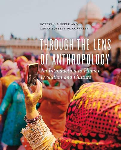 9781442608634: Through the Lens of Anthropology: An Introduction to Human Evolution and Culture