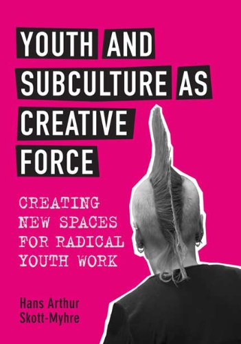 9781442609921: Youth and Subculture As Creative Force: Creating New Spaces for Radical Youth Work