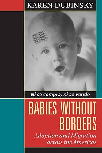9781442610194: Babies without Borders: Adoption and Migration across the Americas