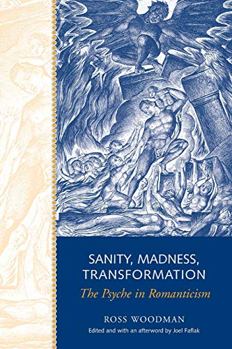 9781442610293: Sanity, Madness, Transformation: The Psyche in Romanticism