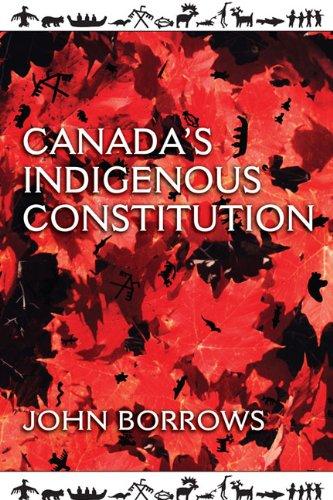 Canada's Indigenous Constitution: John Borrows