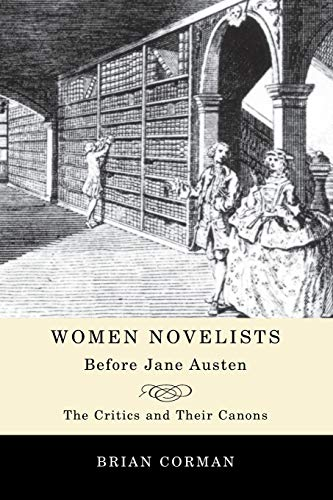 9781442610477: Women Novelists Before Jane Austen: The Critics and Their Canons