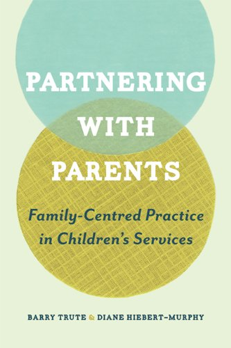 9781442610507: Partnering with Parents: Family-Centred Practice in Children's Services