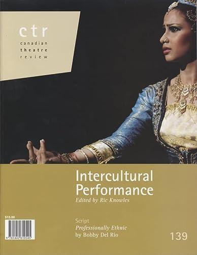 9781442610545: Canadian Theatre Review: Performing Interculturalism (Summer 2009)
