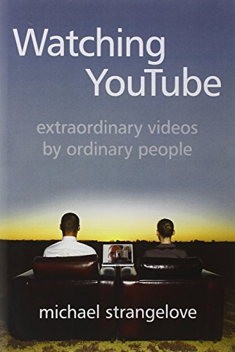 9781442610675: Watching YouTube: Extraordinary Videos by Ordinary People