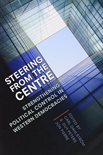 9781442610699: Steering from the Centre: Strengthening Political Control in Western Democracies