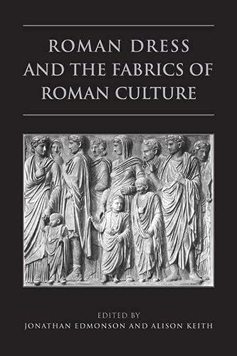 9781442610798: Roman Dress and the Fabrics of Roman Culture (Phoenix Supplementary Volumes)