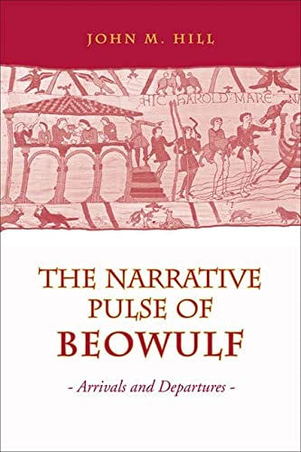 9781442610873: Narrative Pulse of Beowulf: Arrivals and Departures (Toronto Old English Studies)