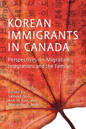 9781442611153: Korean Immigrants in Canada: Perspectives on Migration, Integration, and the Family (Asian Canadian Studies)