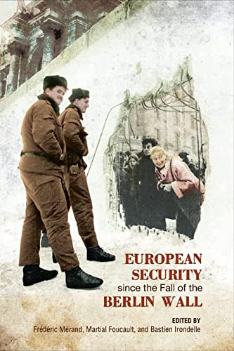 9781442611306: European Security since the Fall of the Berlin Wall (European Union Studies)