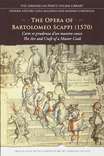9781442611481: The Opera of Bartolomeo Scappi (1570): L'arte et prudenza d'un maestro Cuoco (The Art and Craft of a Master Cook) (Lorenzo Da Ponte Italian Library)
