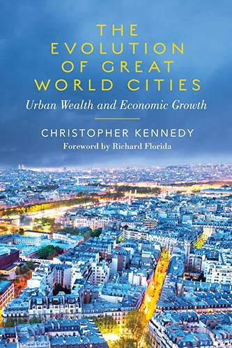 9781442611528: The Evolution of Great World Cities: Urban Wealth and Economic Growth