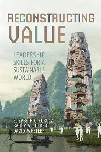 Reconstructing Value: Leadership Skills for a Sustainable World (Rotman-UTP Publishing - Business ...