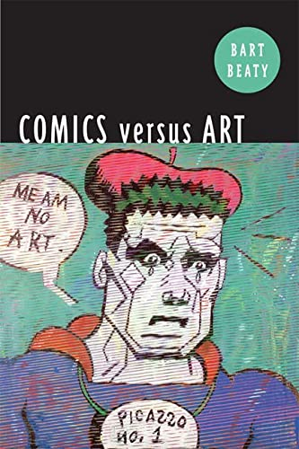 Comics Versus Art (Paperback): Bart Beaty