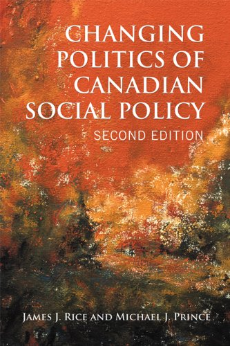 Changing Politics of Canadian Social Policy, Second: James J. Rice;