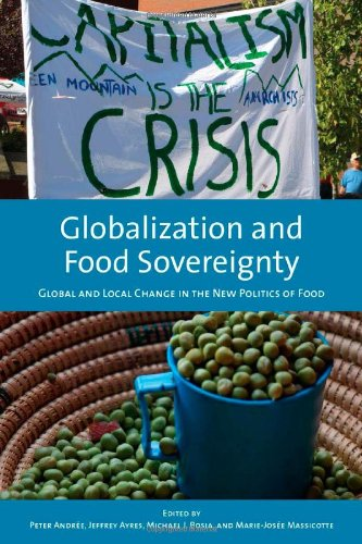 Globalization and Food Sovereignty: Global and Local Change in the New Politics of Food (Studies in...