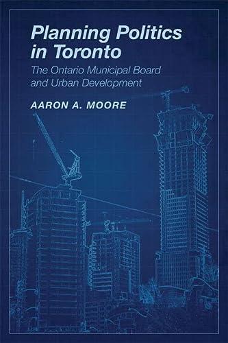 9781442612594: Planning Politics in Toronto: The Ontario Municipal Board and Urban Development