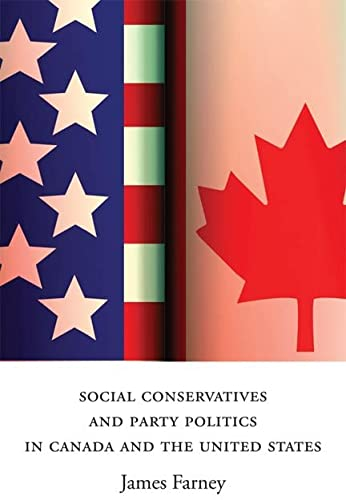 Social Conservatives and Party Politics in Canada and the United States: Farney, James